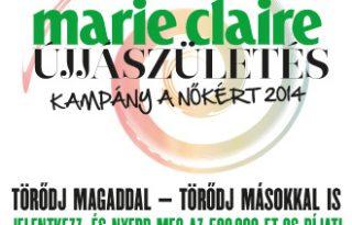 Marie Claire ÚJJÁSZÜLETÉS – Kampány a nőkért 2014