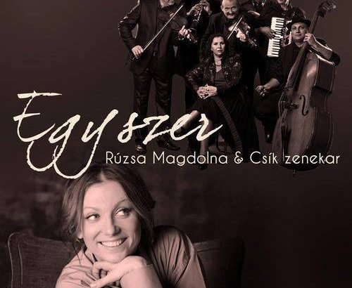Rúzsa Magdi és a Csík zenekar új dala