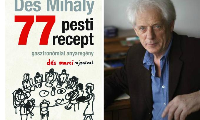 Mi már olvastuk: Dés Mihály – 77 pesti recept – gasztronómiai anyaregény