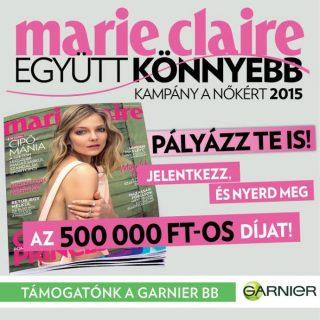 Marie Claire EGYÜTT KÖNNYEBB – Kampány a Nőkért 2015  PÁLYÁZZ TE IS!