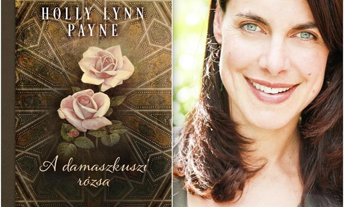 Mi már olvastuk: Holly Lynn Payne: A damaszkuszi rózsa