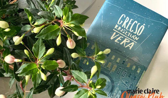 Marie Claire Olvasói Klub – Grecsó Krisztián: Vera