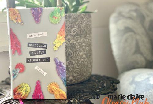Marie Claire Olvasói Klub – Hidas Judit: Boldogság tízezer kilométerre