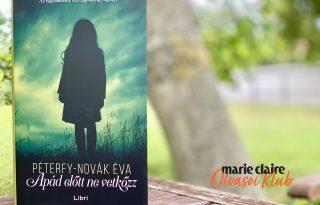 Marie Claire Olvasói Klub – Péterfy-Novák Éva: Apád előtt ne vetkőzz