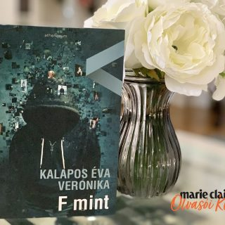 Marie Claire Olvasói Klub – Kalapos Éva Veronika: F mint