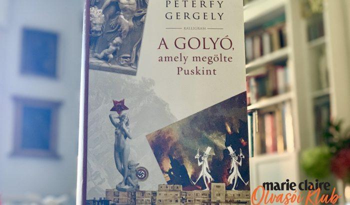 Marie Claire Olvasói Klub – Péterfy Gergely: A golyó, amely megölte Puskint