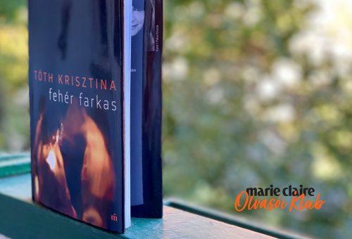 Marie Claire Olvasói Klub – Tóth Krisztina: Fehér farkas