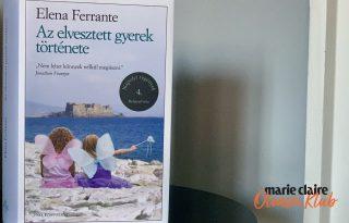Marie Claire Olvasói Klub – Elena Ferrante: Az elvesztett gyerek története
