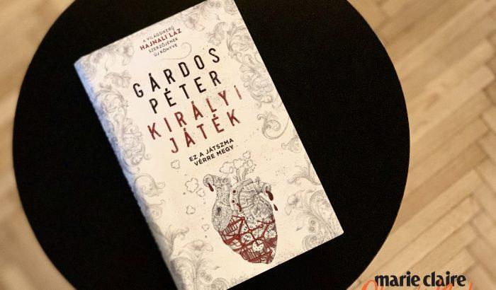 Marie Claire Olvasói Klub – Gárdos Péter: Királyi játék