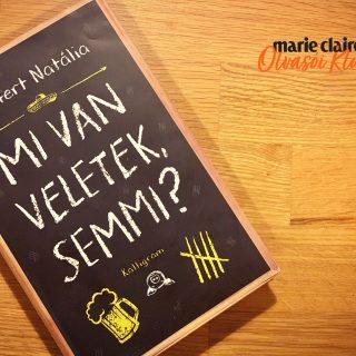 Marie Claire Olvasói Klub – Szeifert Natália: Mi van veletek, semmi?