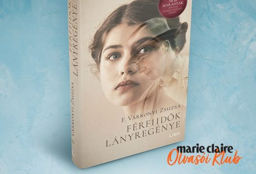 Marie Claire Olvasói Klub – F. Várkonyi Zsuzsa: Férfiidők lányregénye