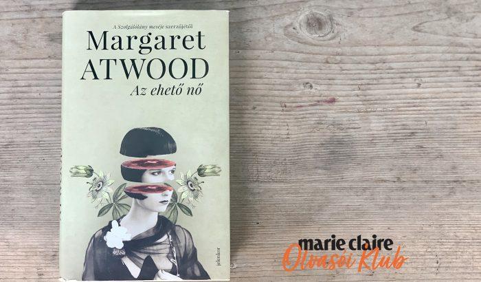 Marie Claire Olvasói Klub – Margaret Atwood: Az ehető nő