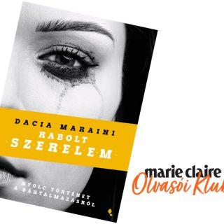 Marie Claire Olvasói Klub – Dacia Maraini: Rabolt szerelem
