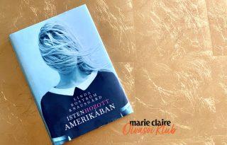 Marie Claire Olvasói Klub – Linda Boström Knausgård: Isten hozott Amerikában