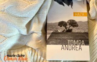Marie Claire Olvasói Klub – Tompa Andrea: Haza