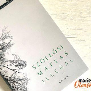 Marie Claire Olvasói Klub – Szöllősi Mátyás: Illegál