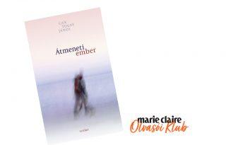 Marie Claire Olvasói Klub - Can Togay János: Átmeneti ember