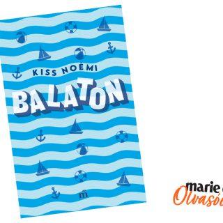 Marie Claire Olvasói Klub – Kiss Noémi: Balaton
