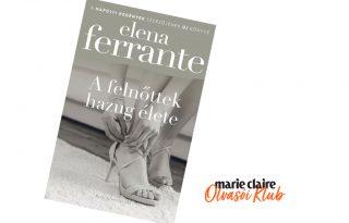 Marie Claire Olvasói Klub - Elena Ferrante: A felnőttek hazug élete
