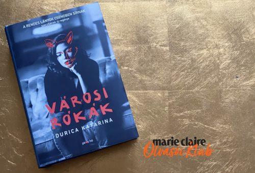 Marie Claire Olvasói Klub – Durica Katarina: Városi rókák