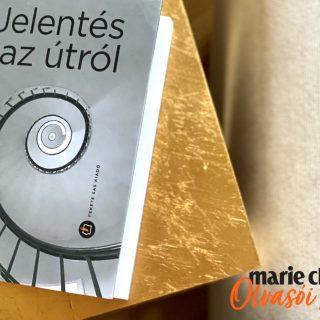 Marie Claire Olvasói Klub – Fodor Ákos: Jelentés az útról