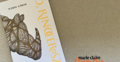 Marie Claire Olvasói Klub – Schein Gábor: Ó, rinocérosz