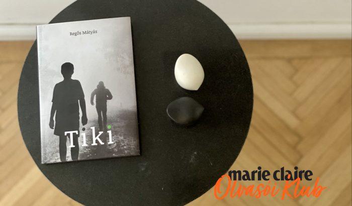 Marie Claire Olvasói Klub – Regős Mátyás: Tiki