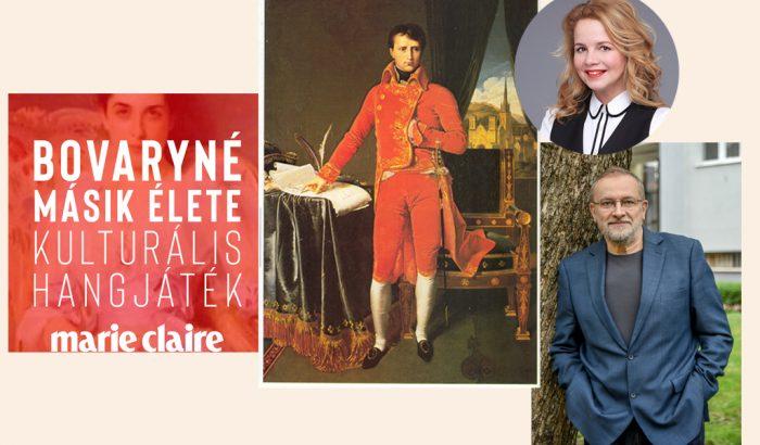 Podcast: Bovaryné – Miért szexi még ma is Napóleon?