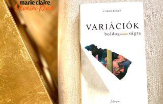 Marie Claire Olvasói Klub – Forró Bence: Variációk boldogtalanságra
